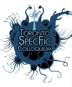 Annual Toronto SpecFic Colloquium, run by the Chiaroscuro Reading Series