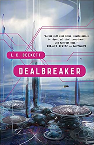 Offworld city characterized by domes and towers on a cloudy planet, with text: L.X. Beckett / Dealbreaker